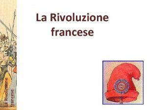 La Rivoluzione francese La Francia alla fine del