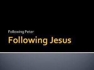 Following Peter Following Jesus Opening Question When were