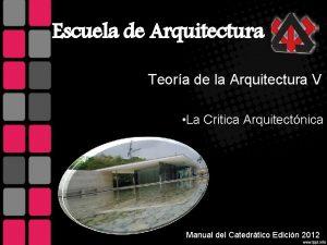 Escuela de Arquitectura Teora de la Arquitectura V