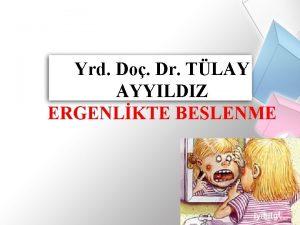 Yrd Do Dr TLAY AYYILDIZ ERGENLKTE BESLENME Yeterli