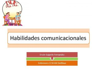Habilidades comunicacionales Erwin Gajardo Fernandez Enfermero CESFAM Doihue