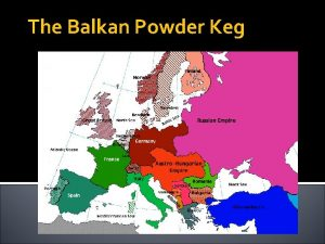 The Balkan Powder Keg The Balkan Problem Turkey