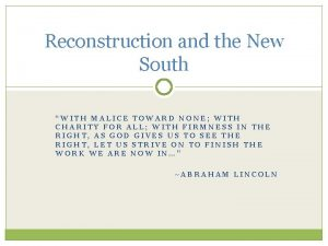 Reconstruction and the New South WITH MALICE TOWARD