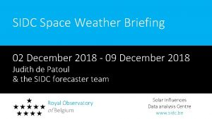 SIDC Space Weather Briefing 02 December 2018 09