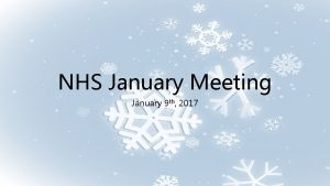 NHS January Meeting January 9 th 2017 Text