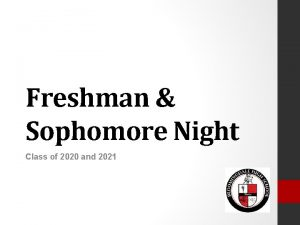 Freshman Sophomore Night Class of 2020 and 2021