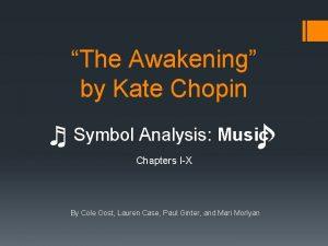 The Awakening by Kate Chopin Symbol Analysis Music