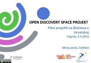 OPEN DISCOVERY SPACE PROJEKT Pilot projekti sa kolama