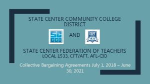 STATE CENTER COMMUNITY COLLEGE DISTRICT AND STATE CENTER