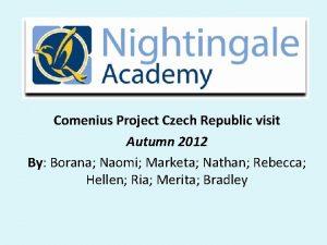 Comenius Project Czech Republic visit Autumn 2012 By