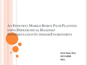 AN EFFICIENT MOBILE ROBOT PATH PLANNING USING HIERARCHICAL
