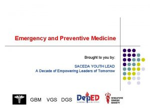 Emergency and Preventive Medicine Brought to you by