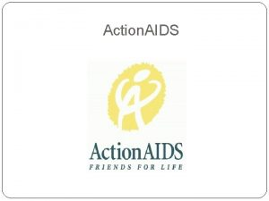 Action AIDS Action AIDS A Philadelphiabased Organization in