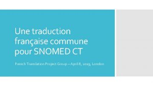 Une traduction franaise commune pour SNOMED CT French