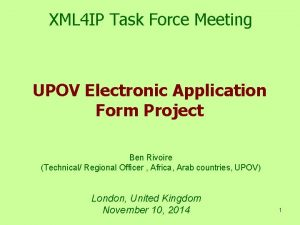 XML 4 IP Task Force Meeting UPOV Electronic