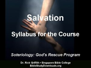 Salvation Syllabus for the Course Soteriology Gods Rescue