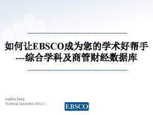 EBSCO Sophia Jiang Training Specialist EBSCO www ebsco