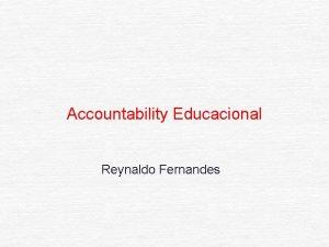 Accountability Educacional Reynaldo Fernandes Accountability Educacional Processo de