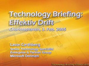 Meget fokus fra Microsoft p effektiv drift Dynamic