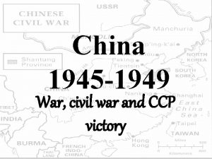 China 1945 1949 War civil war and CCP