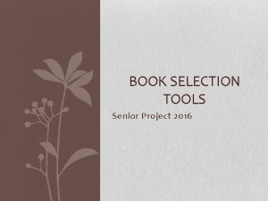 BOOK SELECTION TOOLS Senior Project 2016 Professional Selection