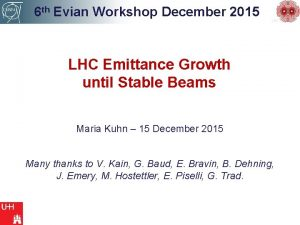 6 th Evian Workshop December 2015 LHC Emittance