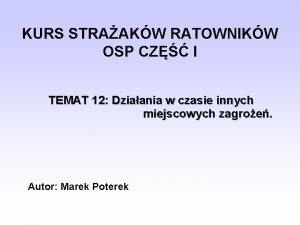 KURS STRAAKW RATOWNIKW OSP CZ I TEMAT 12