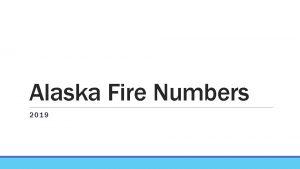 Alaska Fire Numbers 2019 Alaska Fire Service 273