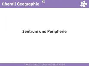 4 Zentrum und Peripherie sterreichischer Bundesverlag Schulbuch Gmb