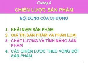 Chng 6 CHIN LC SN PHM NI DUNG