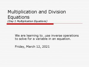 Multiplication and Division Equations Day 1 Multiplication Equations
