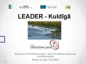 LEADER Kuldg Konference LEADER iniciatva dzves kvalittes uzlaboana