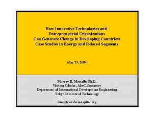 How Innovative Technologies and Entrepreneurial Organizations Can Generate