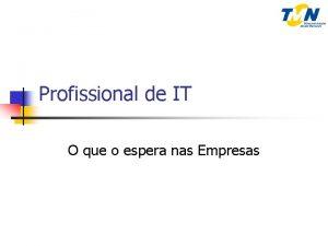 Profissional de IT O que o espera nas