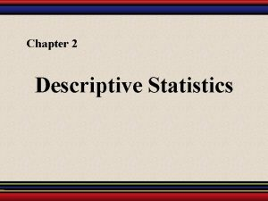 Chapter 2 Descriptive Statistics Larson Farber Elementary Statistics