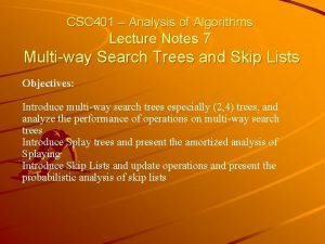 CSC 401 Analysis of Algorithms Lecture Notes 7