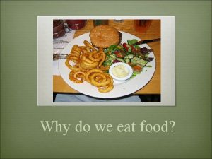 Why do we eat food OK so what