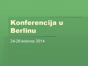 Konferencija u Berlinu 24 28 kolovoz 2014 konferencija