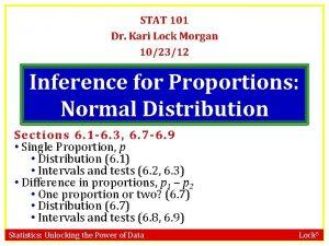 STAT 101 Dr Kari Lock Morgan 102312 Inference