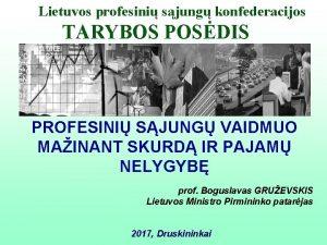 Lietuvos profesini sjung konfederacijos TARYBOS POSDIS PROFESINI SJUNG