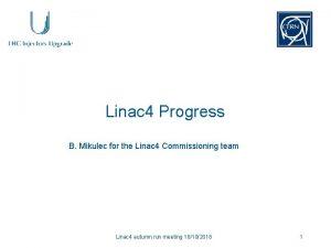 Linac 4 Progress B Mikulec for the Linac