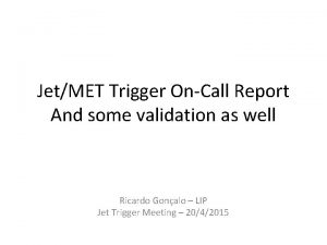 JetMET Trigger OnCall Report And some validation as