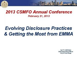 2013 CSMFO Annual Conference February 21 2013 Evolving