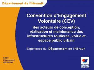 Dpartement de lHrault Convention dEngagement Volontaire CEV des