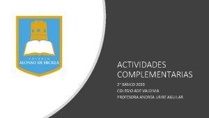 ACTIVIDADES COMPLEMENTARIAS 2 BSICO 2020 COLEGIO ADE VALDIVIA