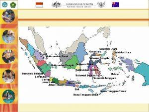 Sulawesi Utara Gorontalo Maluku Utara Kalimanatan Barat Sulawesi