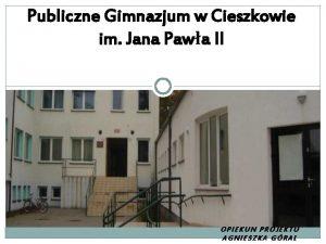 Publiczne Gimnazjum w Cieszkowie im Jana Pawa II