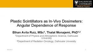 Medical Physics Plastic Scintillators as InVivo Dosimeters Angular