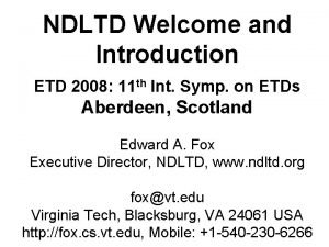NDLTD Welcome and Introduction ETD 2008 11 th