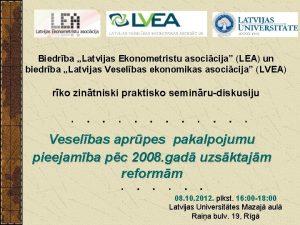 Biedrba Latvijas Ekonometristu asocicija LEA un biedrba Latvijas